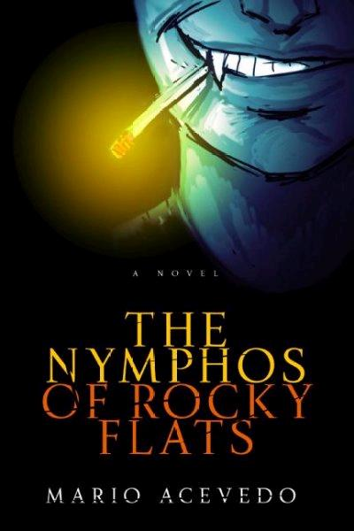 The Nymphos of Rocky Flats by Mario Acevedo – Review