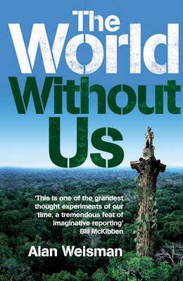 The World Without Us by Alan Weisman – Review